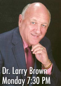 Dr. Larry Brown Preaching Monday 8 PM